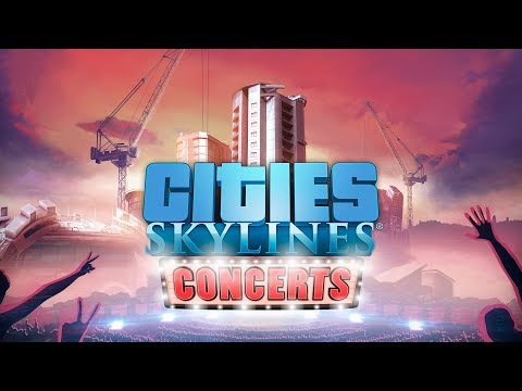 Cities: Skylines - Concerts, Release Trailer thumbnail