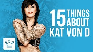 15 Things You Didn't Know About Kat Von D - Video Youtube
