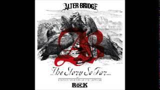The Story So Far - Alter Bridge Full Album