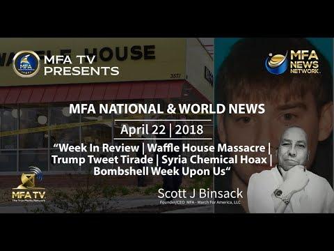 04/22/2018 MFA World News - Waffle House Massacre | Syria False Flag | Bombshell Week
