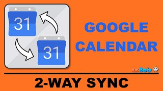 How to 2-Way Sync Between Two Different Google Calendars | zzBots