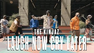 Kinjaz – Laugh Now Cry Later