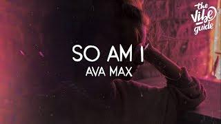 Ava Max   So Am I (Lyric Video)