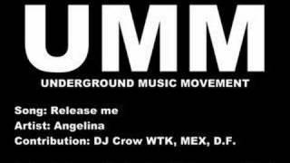 Release me - Angelina - UMM, UC, HH, HU,