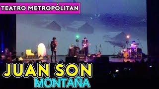 Juan SON   MontaÑA [ EN VIVO ] 💥 Teatro Metropólitan
