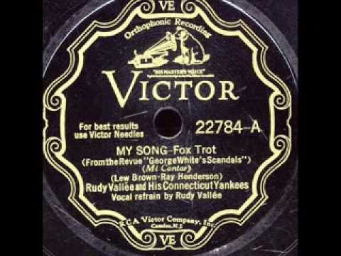 My Song (1931) (Song) by Rudy Vallee & His Connecticut Yankees