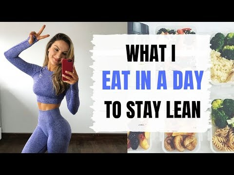 WHAT I EAT IN A DAY TO STAY LEAN