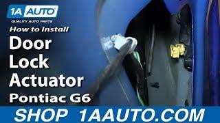 How to Replace Door Lock Actuator 05-10 Pontiac G6