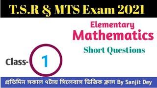 MTS & T.S.R Exam 2021   Mathematics Short Questions     Class- 1