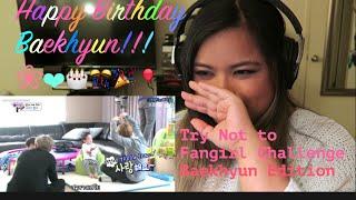 Happy Birthday Baekhyun! Try not to Fangirl Challenge - Baekhyun version