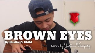 Brown Eyes x cover by Justin Vasquez