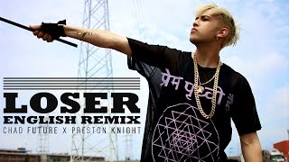 BIGBANG LOSER - Chad Future / Preston Knight English Remix