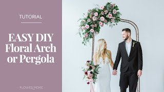 EASY DIY Pergola Or Arch By Flower Moxie  ~SUPER FAST TUTORIAL~