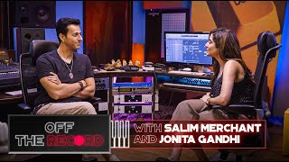 Off The Record   Salim Merchant feat. Jonita Gandhi   Epsiode 4
