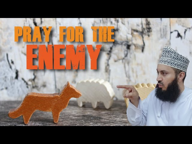 Are you able to pray for your Enemies - Mufti Menk