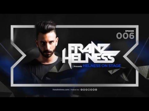 Franz Helness presents Helness On Stage #006 - Danny Trexin Guest Mix