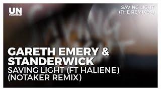 Gareth Emery & Standerwick - Saving Light (ft HALIENE) (Notaker Remix)