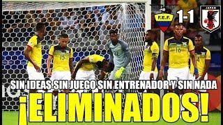 ECUADOR ELIMINADO DE COPA AMÉRICA ¡FIN DE LA PESADILLA! ECUADOR 1-1 JAPON