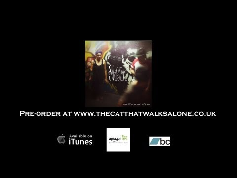 The Cat That Walks Alone - Love Will Always Come (Official Video) Released 5th August 2013