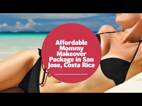 Affordable-Mommy-Makeover-Package-in-San-Jose-Costa-Rica