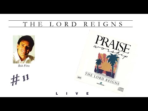 Bob Fitts- The Lord Reigns (Full) (1989)