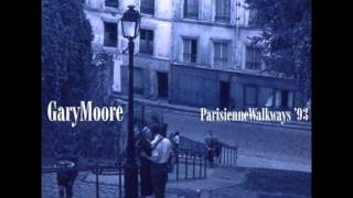Gary Moore - Parisienne Walkways (Best Version)