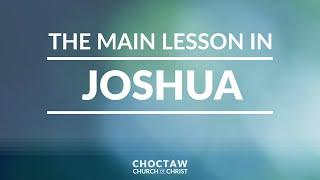 The Main Lesson in Joshua