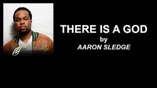 There Is A God - Aaron Sledge LYRICS video