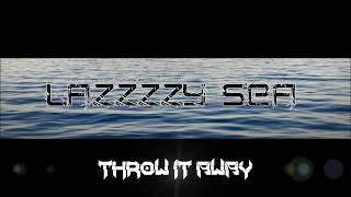 Throw it away - lazzzzysea