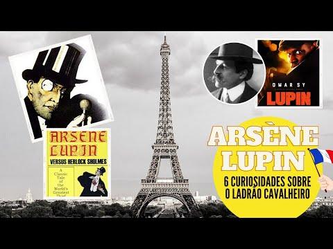ARSÈNE LUPIN | 6 curiosidades sobre o ladrão cavalheiro
