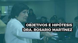 Cómo Hacer Los Objetivos Y Las Hipótesis - Dra. Rosario Martínez