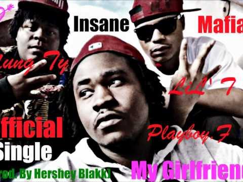 Insane Mafia - My Girlfriend (Prod. By Hershey Blakk)