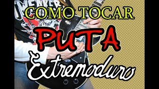 COMO TOCAR PUTA/EXTREMODURO EN GUITARRA ELÉCTRICA/ACÚSTICA