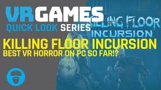 BEST PC VR HORROR GAME YET? | Killing Floor: Incursion  (Rift Gameplay)