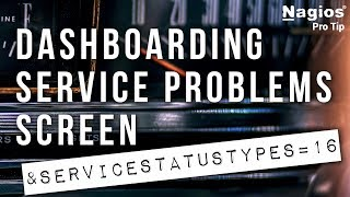 Dashboarding the Service Problems Screen ProTip