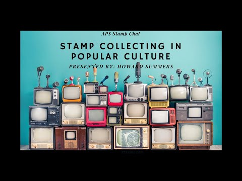 APS Stamp Chat: Stamp Collecting in Popular Culture by Howard Summers