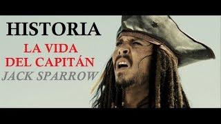 Historia - La Vida Del Capitán Jack Sparrow
