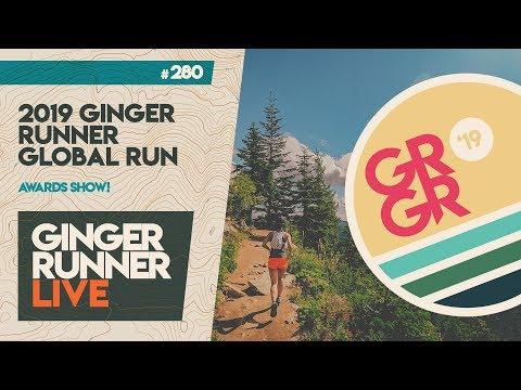 GRL #280 | 2019 Ginger Runner Global Run AWARDS SHOW!