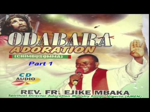 Ọdabara Adoration (Chimbụsọmma) Part 1 - Father Mbaka