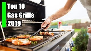 Top 10 Best Gas Grills 2019. Best Gas Barbecues