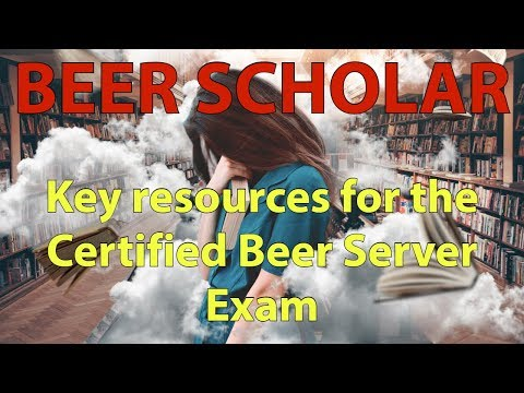 Everything you need to study to crush the Certified Beer Server exam