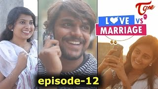 Love vs Marriage | Telugu Comedy Web Series | Episode 12 | by Haswanth Modem | #ComedyWebSeries