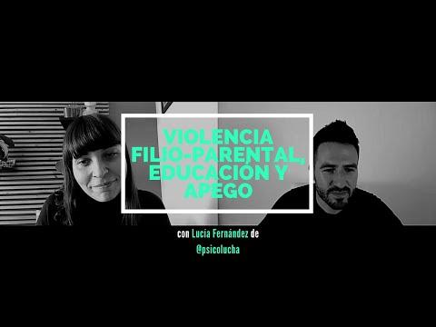 Violencia Filio-parental, Educación y Apego, con Lucía Fernández de @psicolucha