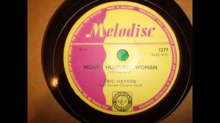 Money Hustling Woman Eric Hayden and The Gulf stream Calypso Band  Melodisc R&B 78RPM 1277