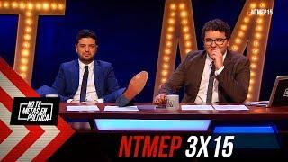 No Te Metas En Política 3x15 | Tremenda Sabrosura (28.02.2019) #NTMEP