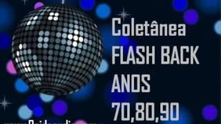 Flash Back anos 70, 80 e 90 - As melhores músicas antigas!