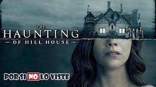 Por si no lo viste: La Maldición de Hill House
