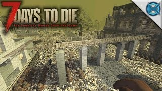7 Days to Die | Outer Wall & Bridge Design | Let's Play 7 Days to Die Gameplay | Alpha 15 S15E91