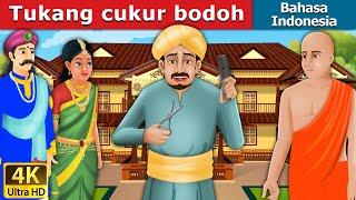 Tukang cukur bodoh | Dongeng anak | Kartun anak | Dongeng Bahasa Indonesia