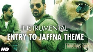 Entry To Jaffna Theme - Madras Cafe